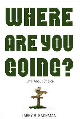 Where Are You Going?: It's about Choice