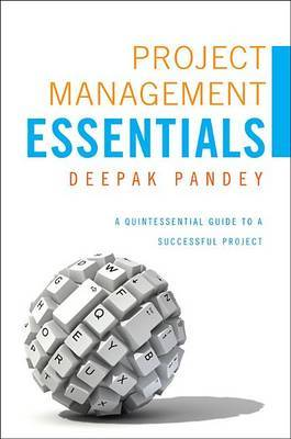 Project Management Essentials: A Quintessential Guide to a Successful Project
