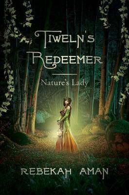 Tiweln's Redeemer: Nature's Lady