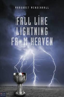 Fall Like Lightning from Heaven