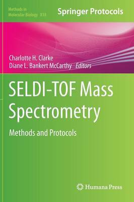 SELDI-TOF Mass Spectrometry: Methods and Protocols
