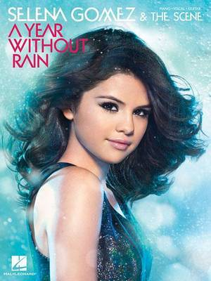 Selena Gomez and the Scene: A Year Without Rain