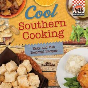 Cool Southern Cooking: Easy and Fun Regional Recipes: Easy and Fun Regional Recipes