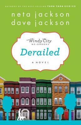 Derailed: A Novel. A Windy City Neighbors Book
