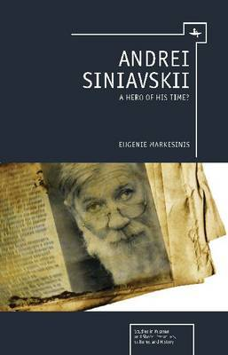 Andrei Siniavskii: A Hero of His Time?