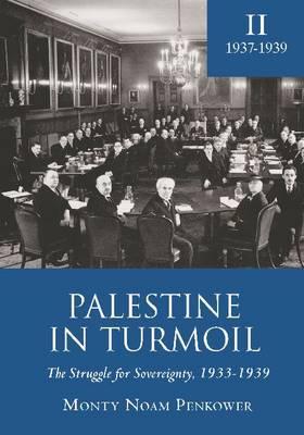 Palestine in Turmoil: The Struggle for Sovereignty, 1933-1939: Volume 2