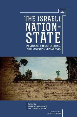 The Israeli Nation-State: Political, Constitutional, and Cultural Challenges