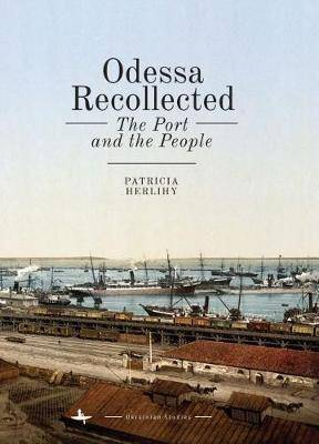 Odessa Recollected: The Port and the People