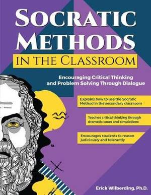 Socratic Methods in the Classroom: Encouraging Critical Thinking and Problem Solving Through Dialogue