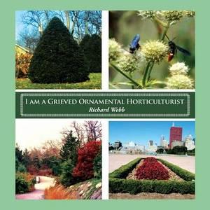 I Am a Grieved Ornamental Horticulturist