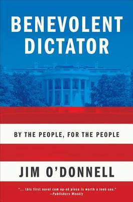 Benevolent Dictator: By the People, for the People
