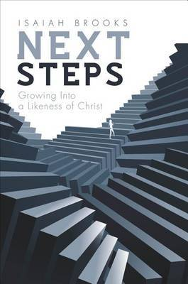 Next Steps: Growing Into a Likeness of Christ