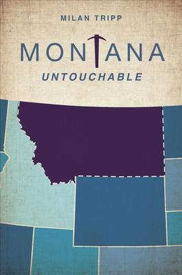 Montana Untouchable