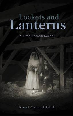 Lockets and Lanterns: A Time Remembered