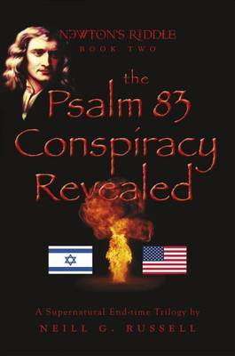 The Psalm 83 Conspiracy Revealed, Second Edition: Book Two of the Newton's Riddle Series