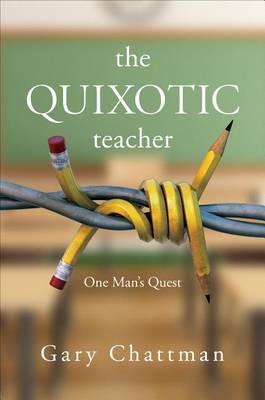 The Quixotic Teacher: One Man's Quest