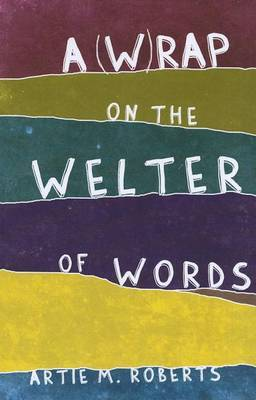A (W)rap on the Welter of Words