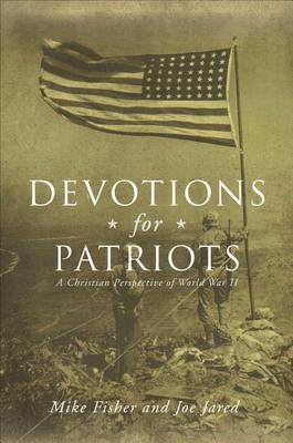 Devotions for Patriots: A Christian Perspective of World War II