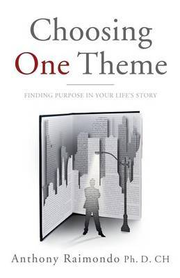Choosing One Theme: Finding Purpose in Your Life's Story