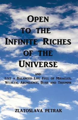 Open to the Infinite Riches of the Universe