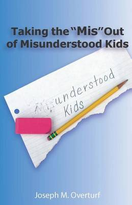 Taking the  Mis  Out of Misunderstood Kids