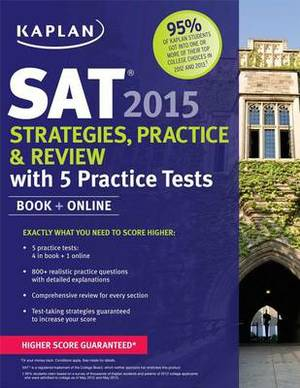Kaplan SAT 2015 Strategies, Practice and Review with 4 Practice Tests: Book + Online