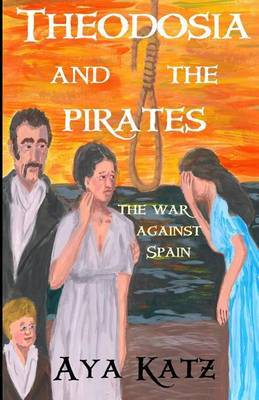 Theodosia and the Pirates: The War Against Spain