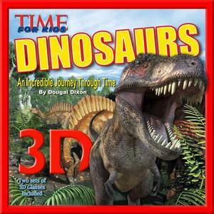 TIME for Kids: Dinosaurs 3D: An Incredible Journey Through Time