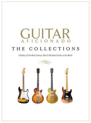 Guitar Aficionado: The Collections