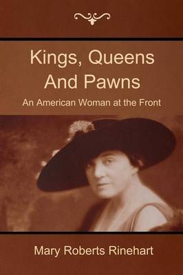 Kings, Queens and Pawns: An American Woman at the Front
