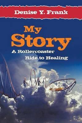 My Story: A Rollercoaster Ride to Healing