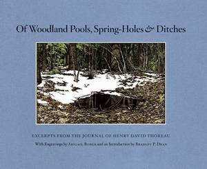 Of Woodland Pools, Spring-Holes and Ditches: Excerpts from the Journal of Henry David Thoreau