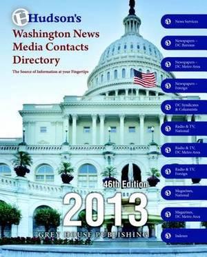 Hudson's Washingto News Media Contacts Directory, 2013