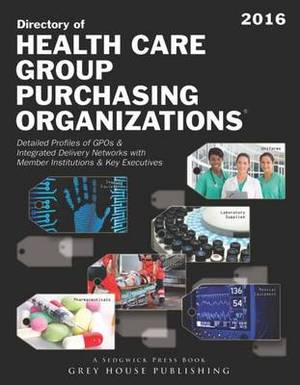 Directory of Healthcare Group Purchasing Organizations: 2015