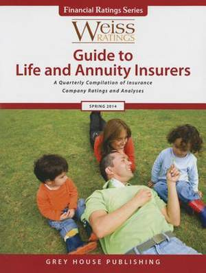 Weiss Ratings Guide to Life & Annuity Insurers, Spring 2014