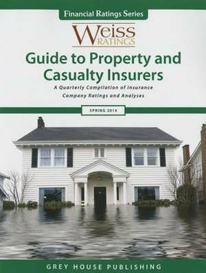 Weiss Ratings Guide to Property & Casualty Insurers, Spring 2014