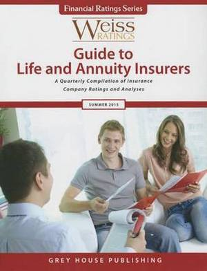 Weiss Ratings Guide to Life & Annuity Insurers, Summer 2015