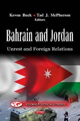 Bahrain & Jordan: Unrest & Foreign Relations