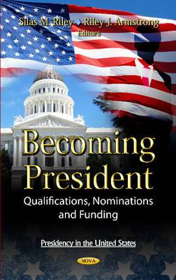 Becoming President: Qualifications, Nominations & Funding