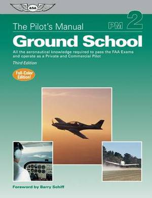 The Pilot's Manual: Ground School Ebundle: All the Aeronautical Knowledge Required to Pass the FAA Exams and Operate as a Private and Commercial Pilot