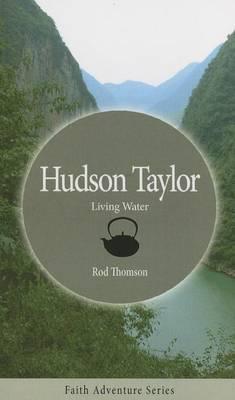 Hudson Taylor: Living Water