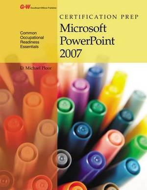 Certification Prep Microsoft PowerPoint 2007