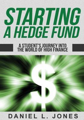 Starting a Hedge Fund: A Student's Journey Into the World of High Finance
