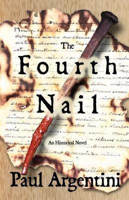 The Fourth Nail: An Historical Novel