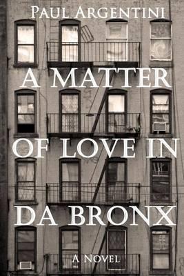 A Matter of Love in Da Bronx: A 1950's Diary