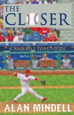 The Closer: A Baseball Love Story