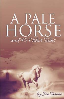 A Pale Horse and 40 Other Tales