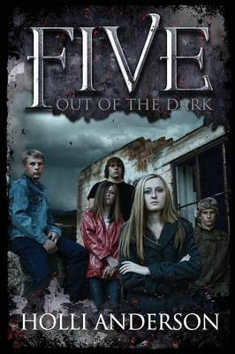 Five: Out of the Dark