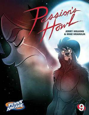 Penny Arcade: Volume 9: Passion's Howl