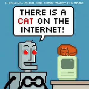 Diesel Sweeties: There is a Cat on the Internet!: Volume 3